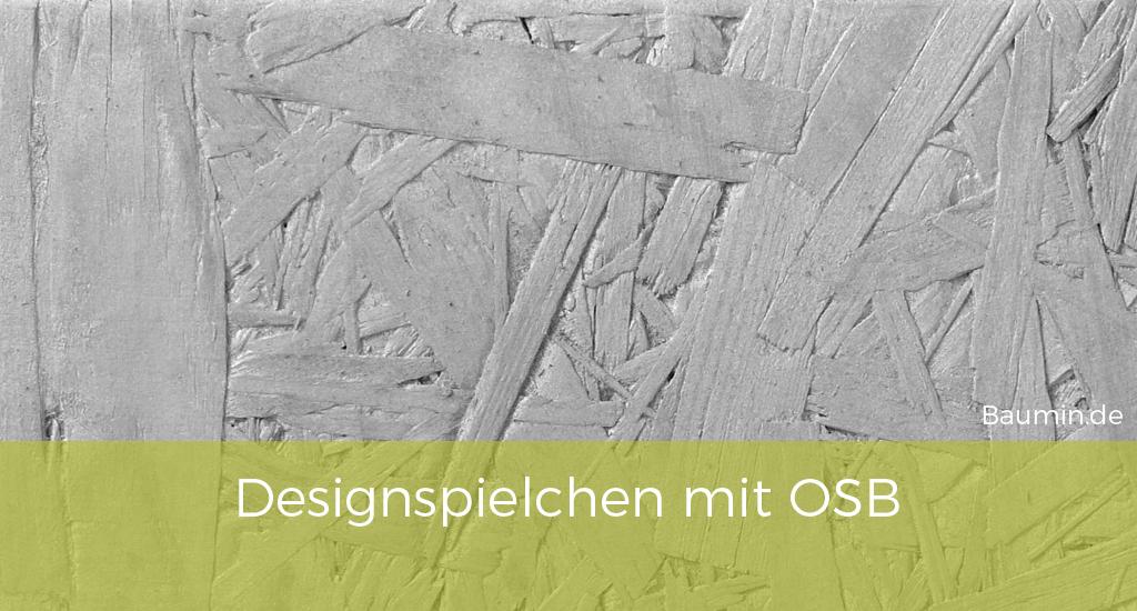 Bekannt ▷ OSB Platten streichen und veredeln | Baumin WQ03